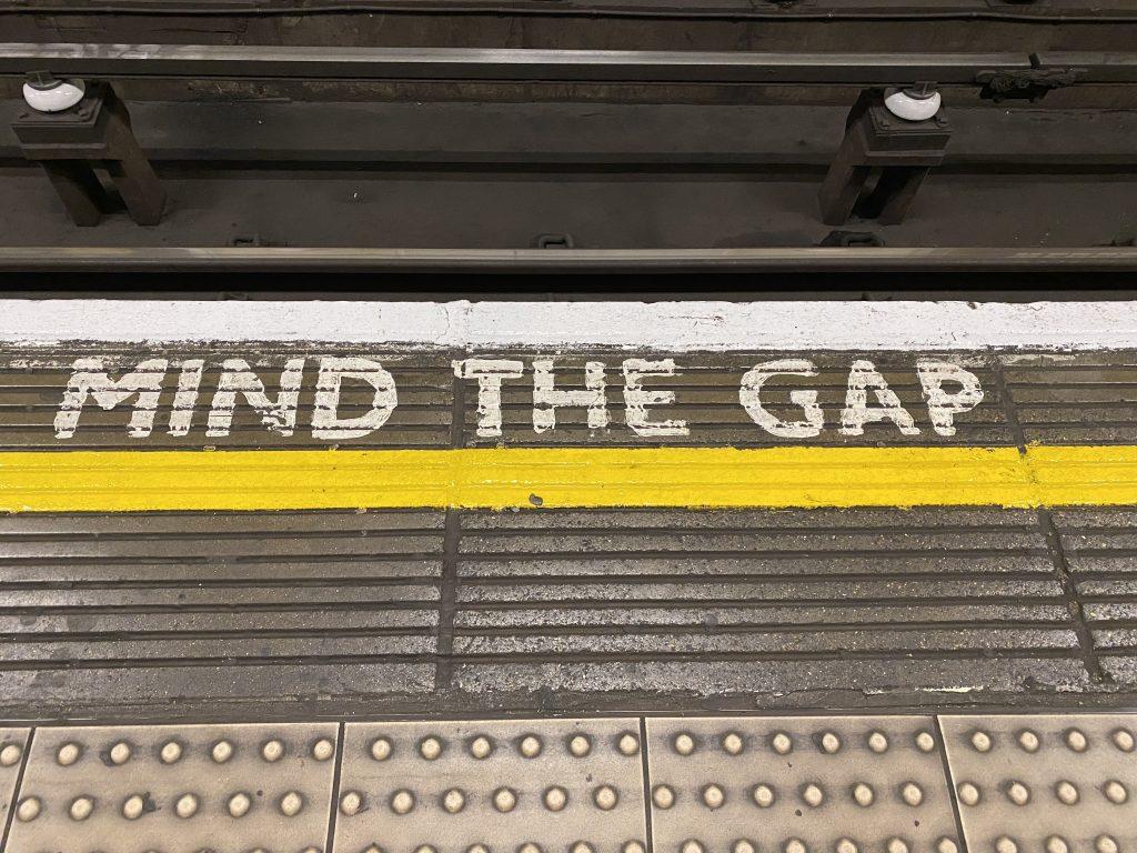 Mind The Gap Veränderung
